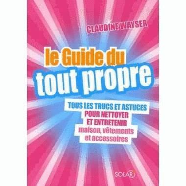 Le Guide du Toutpropre, par Claudine Wayser