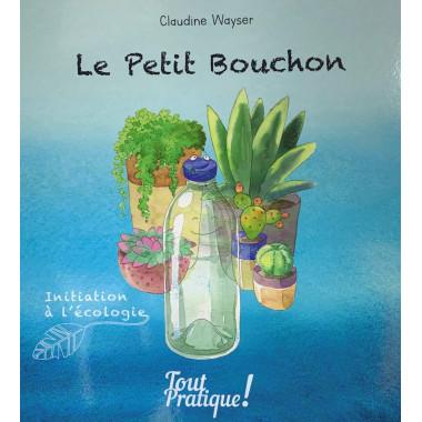 Le Petit Bouchon - Initiation à l'écologie - Livre pour enfant - 35 pages